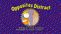 Opposites Distract Title Card