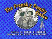 TheFrenskyFamilyFiasco title card