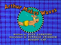Arthur Makes Waves