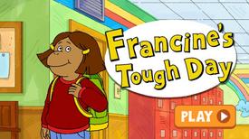 Francine's Tough Day