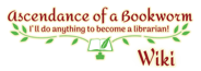 Ascendance of a Bookworm Wiki