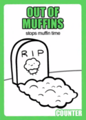 MuffinTime Out of Muffins