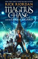 Magnus Chace and the Gods of Asgard The Ship of the Dead