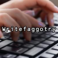 Writefaggotry