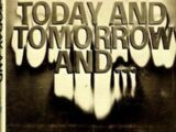 Today and Tomorrow and...