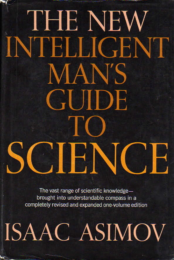 the new intelligent man s guide to science asimov fandom powered rh asimov wikia com asimov's new guide to science 1993 isaac asimov asimov's new guide to science 1993 isaac asimov