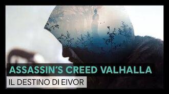 Assassin's Creed Valhalla il Destino di Eivor - Trailer del personaggio