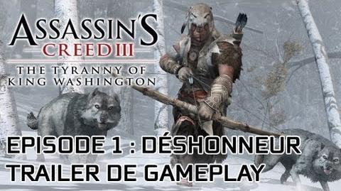 Assassin's Creed 3 - La Tyrannie du Roi Washington - Déshonneur - Trailer de gameplay