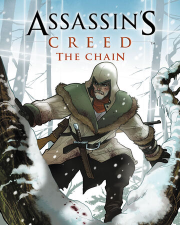 Assassin S Creed The Chain Assassin S Creed Wiki Fandom