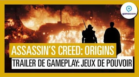 Assassin's Creed Origins - Trailer de gameplay Jeux de pouvoir - Gamescom 2017 OFFICIEL VF HD