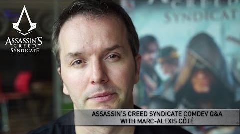 Assassin's Creed Syndicate ComDev Q&A with Marc-Alexis Côté