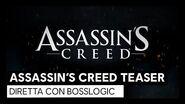 Assassin's Creed Teaser DIRETTA con Bosslogic
