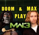 "Doom and Max Play MW3 Episode 1: ""My Little Doom"""
