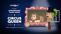 Astrordinary Talent Show 11 - Circus Queen