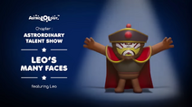 Astrordinary Talent Show 07 - (Leonardo)'s Many Faces