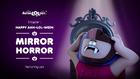 Happy Ahh-LOL-Ween 07 - Mirror Horror