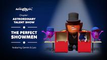 Astrordinary Talent Show 05 - The Perfect Showmen