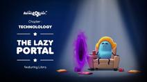 TechnoLOLogy 09 - The Lazy Portal