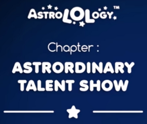Chapter 16 - Astrordinary Talent Show