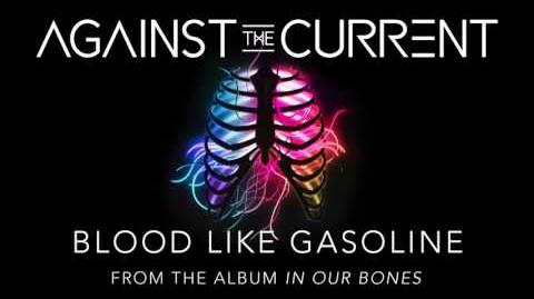 Against The Current Blood Like Gasoline