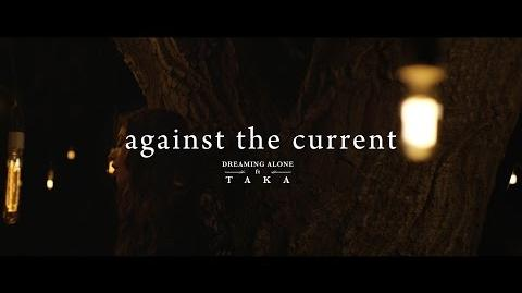 """Dreaming Alone"" - Against The Current feat"
