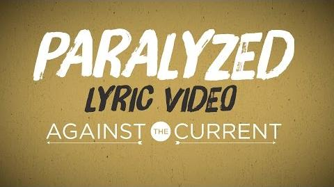 Against The Current Paralyzed (Official Lyric Video)