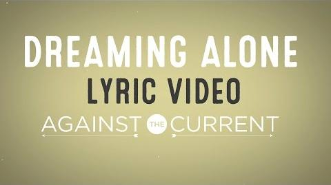 Against The Current Dreaming Alone feat. Taka from ONE OK ROCK (Official Lyric Video)