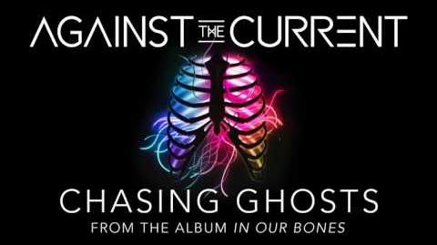 Against The Current Chasing Ghosts