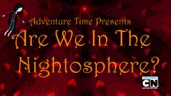 Are We In The Nightosphere