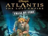 Atlantis: The Lost Empire: Trial by Fire