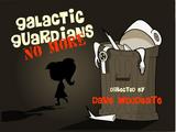 Galactic Guardians No More
