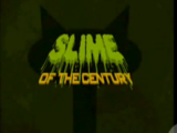 Slime of the Century
