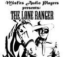 The Lone Ranger (Misfits Audio)