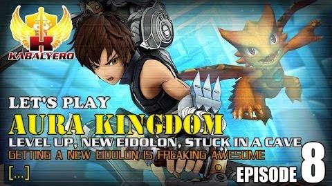 Let's Play Aura Kingdom E8 Level Up, New Eidolon, Stuck In A Cave