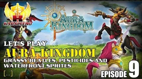 Let's Play Aura Kingdom E9 Grassy Beatles, Pesticides And Waterfront Sprites