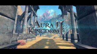 【Aura kingdom 2】Global Launch (PV)
