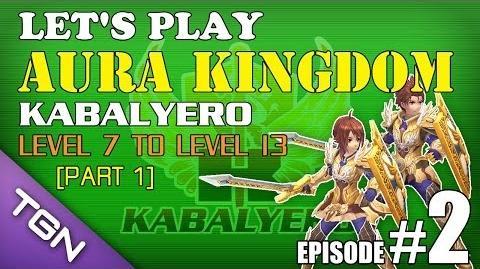 Let's Play Aura Kingdom Ep 2 Part 1 - Kabalyero - Level 7 To Level 13 TGNArmy GM5Go