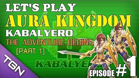Let's Play Aura Kingdom Ep 1 Part 1 - Kabalyero - The Adventure Begins TGNArmy GM5Go
