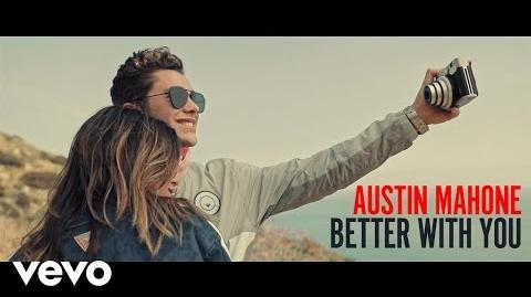 Austin Mahone - Better With You (Music Video)