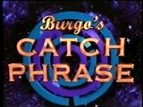 Burgo's Catch Phrase 1