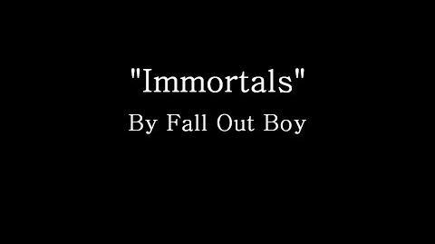 Immortals - Fall Out Boy (Lyrics)