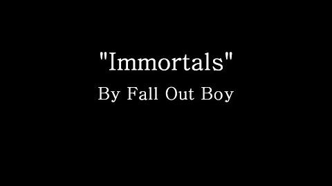 Immortals - Fall Out Boy (Lyrics)