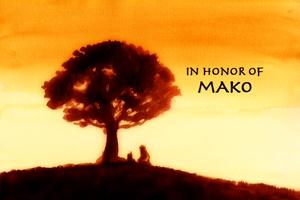 In Honor of Mako