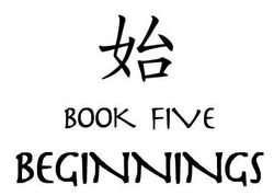 Book Five - Beginnings title card