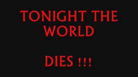 Tonight the World Dies