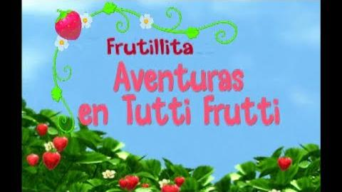 FRUTILLITA AVENTURAS EN TUTTI FRUTTI - CAPITULO - LA VISITA DE FRUTILLITA