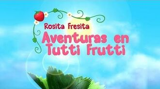 ROSITA FRESITA AVENTURAS EN TUTTI FRUTTI - CAPITULO - AVENTURA EN LA CIUDAD TUTTI FRUTTI