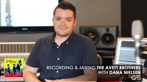 "Dana Nielsen Recording & Mixing The Avett Brothers' ""True Sadness"""