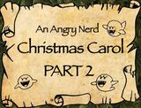 Transcript of AVGN episode An Angry Nerd Christmas Carol (Part 2)