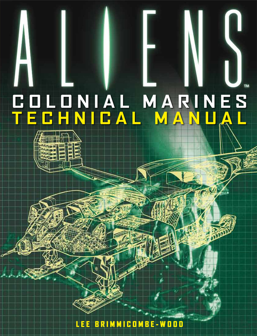 Alternate cover. 2012 reissue cover. Aliens: Colonial Marines Technical  Manual ...